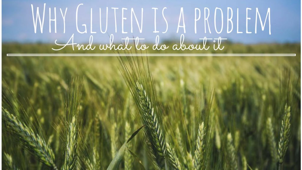 Why gluten is a problem